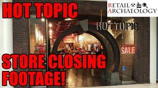 HOT TOPIC    Retail Archaeology Dead Mall & Retail Documentary   STORE CLOSING FOOTAGE!