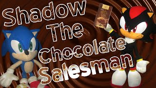 ABMtv : Shadow The Chocolate Salesman Hedgehog!!
