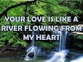 Your Love Is Like A River - Third Day
