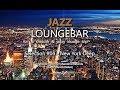 Lagu Jazz Loungebar - Selection 04 New York Deep, HD, 2018, Smooth Lounge Music