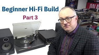 Beginner Budget Hi-Fi Build: Part 3
