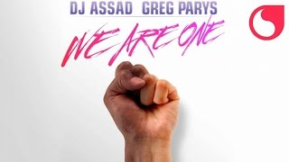 Greg Parys & DJ Assad - We Are One