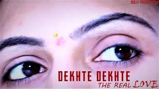 DEKHATE DEKHATE The Real Love Story Album Song