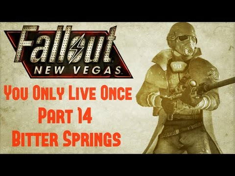Fallout New Vegas: You Only Live Once - Part 14 - Bitter Springs