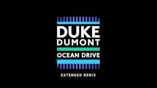 Duke Dumont Ocean Drive Extended Mix