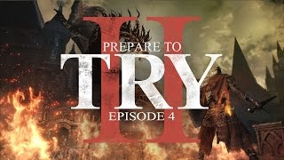 Dark Souls 3 - Prepare to Try: Episode 4 - Lost in Lothric