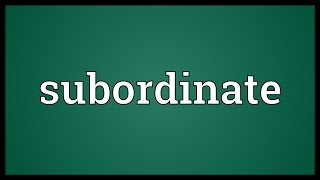 Subordinate Meaning