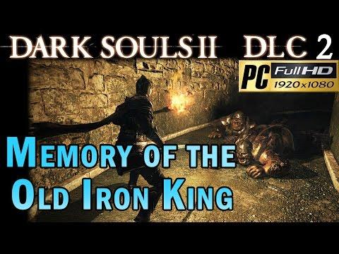 Dark souls 2 DLC 2 Crown Of The Old Iron King - Memory Of The Old Iron King 1080p