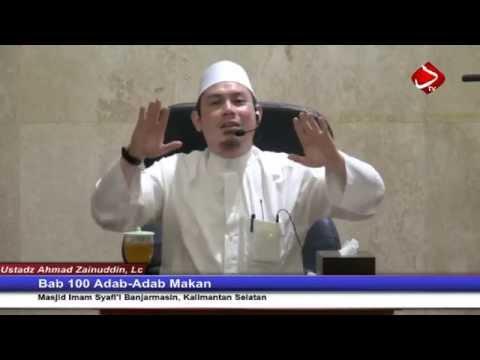 Bab 100 Adab - Adab Makan - Ustadz Ahmad Zainuddin, Lc