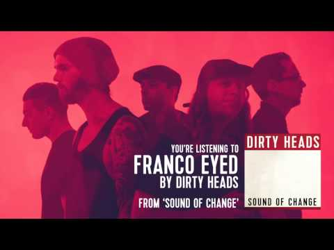 Dirty Heads - Franco Eyed ft. B Real of Cypress Hill (Audio Stream)