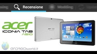 Acer Iconia Tab A510, recensione in italiano by AndroidWorld.it