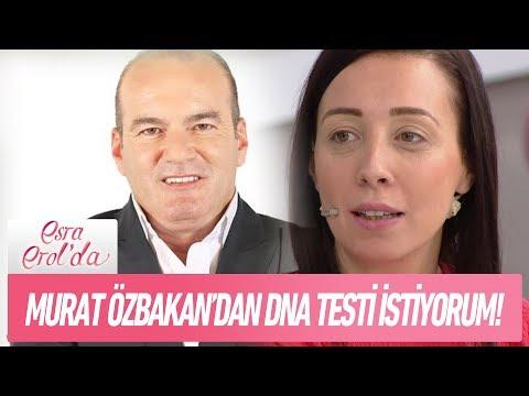 Seda, Murat Özbakan'dan DNA testi istiyor! - Esra Erol'da 25 Ocak 2018
