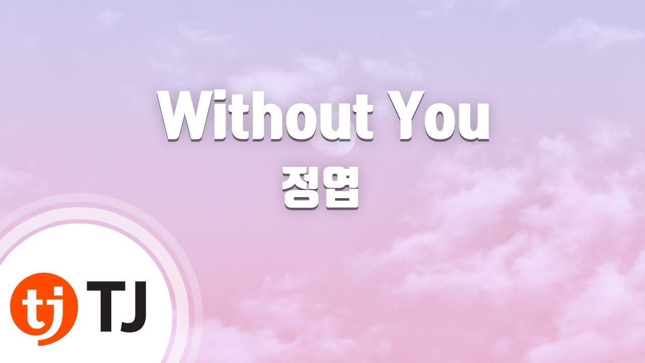 Jung Yup Without You Without You Jung Yup