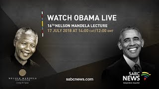 SABC News: Barack Obama delivers 16th Nelson Mandela Annual Lecture, 17 July 2018