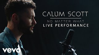 Calum Scott 34 No Matter What 34 Official Performance Vevo