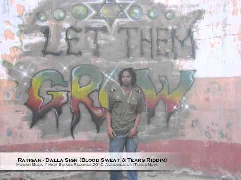 Ratigan-Dalla Sign (Blood Sweat and Tears Riddim 2010)