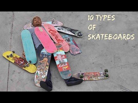 10 Types of Skateboards