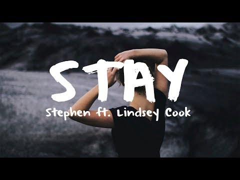 Stephen - Stay ft. Lindsey Cook (Lyric Video)