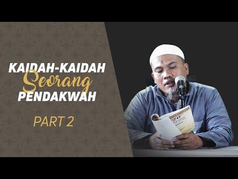 Kaidah-Kaidah Seorang Pendakwah (Part II) - Ustadz Kholiful Hadi