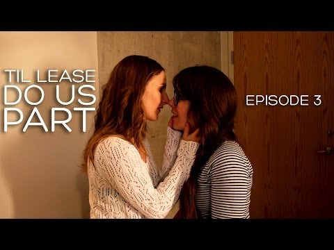 Lesbian Web Series - Til Lease Do Us Part Episode 3 video