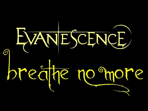 Evanescence - Breathe No More (Anywhere But Home)
