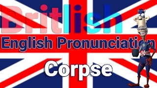 How to Say Corpse | Learn British English