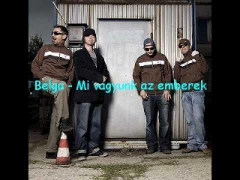 Belga - Mi Vagyunk Az Emberek