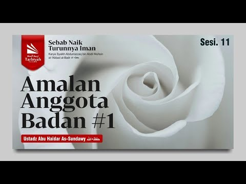 Asbabu Ziyadatil Iman Wa Nuqshanihi | Bab Bersungguh2 ...Melakukan Amal Soleh | Ustadz Abu Haidar