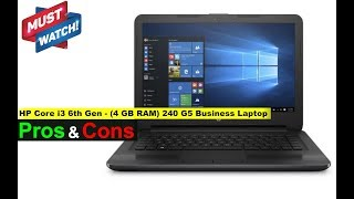 HP Core i3 6th Gen - (4 GB RAM) 240 G5 Business Laptop Laptop - Important FAQ (Not a Review)