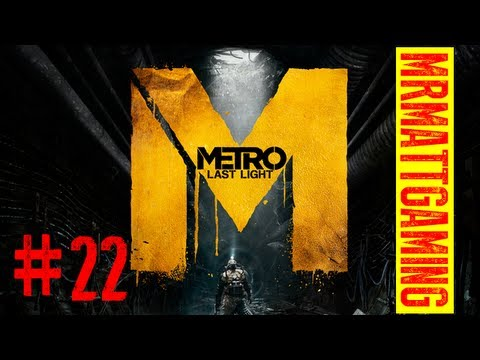 Metro Last Light - Playthrough pt.22 