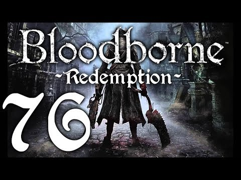 Bloodborne : The Redemption Run pt76 - Now THAT Is a Great Rune!
