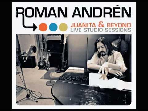 Roman Andrén - Juanita & Beyond : Live Studio Sessions