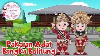Download Lagu Pakaian Adat Bangka Belitung | Budaya Indonesia | Dongeng Kita Gratis STAFABAND