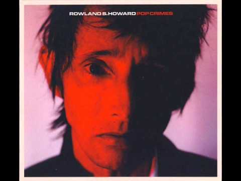 Rowland S Howard - I Know A Girl Called Johnny