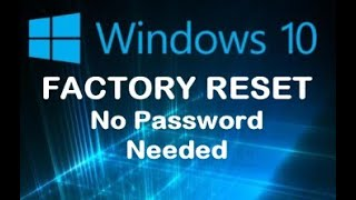 FACTORY RESET DELL LAPTOP Desktop NOTEBOOK  w/WINDOWS 8 or 10 w/o a PASSWORD !! YES YOU CAN