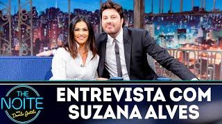 Entrevista com Suzana Alves | The Noite (22/08/18)