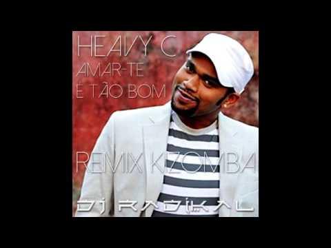 HEAVY C - AMAR-TE E TAO BOM - KIZOMBA REMIX - DJ RADIKAL