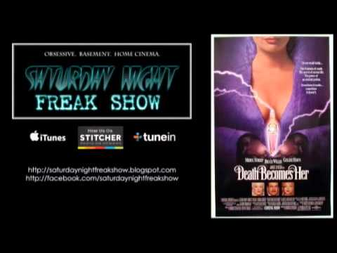 Death Becomes Her (1992) - Saturday Night Freak Show Podcast - May 4, 2014