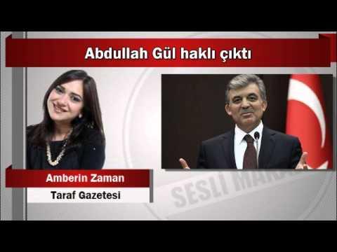 Amberin Zaman : Abdullah Gül haklı çıktı