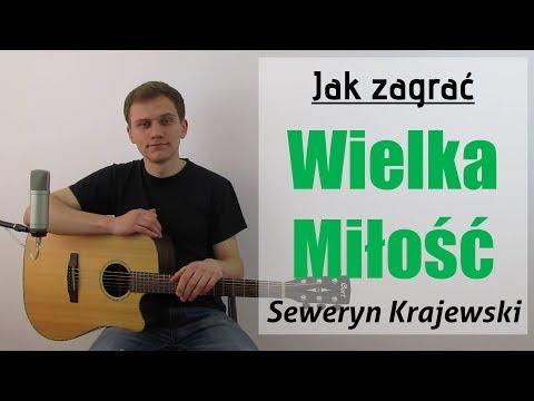 #94 Jak Zagrać Na Gitarze Wielka Miłość - Seweryn Krajewski- JakZagrac.pl