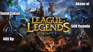 League of Legends (LoL)  500 puanda 400 rp hediye Abone ol İsmin Çıksın.