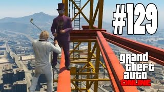 "GTA V ONLINE Online | ""EL REY DE LAS ALTURAS!!"" #129 - GTA 5 ONLINE Gameplay"