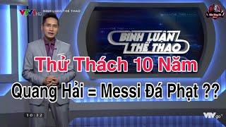 Bình Luận Thể Thao (20/1) Thử Thách 10 Năm - Quang Hải Và Messi Bây Giờ!!   Asian cup 2019  
