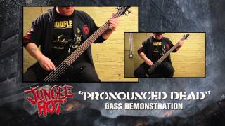 "JUNGLE ROT ""Pronounced Dead"" Bass Demonstration (James Genenz)"
