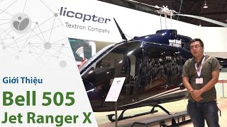 [RCA 2017] Bell 505 Jet Ranger X, trực thăng giá rẻ, đa dụng, Việt Nam vừa mua 2 chiếc