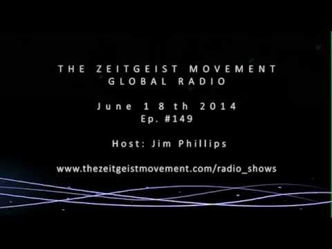 TZM Global Radio, Ep# 149, Host Jim Phillips, June 18th 2014, The Zeitgeist Movement