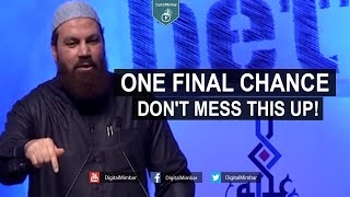 One Final chance Don't Mess this up! – Alaa Elsayed