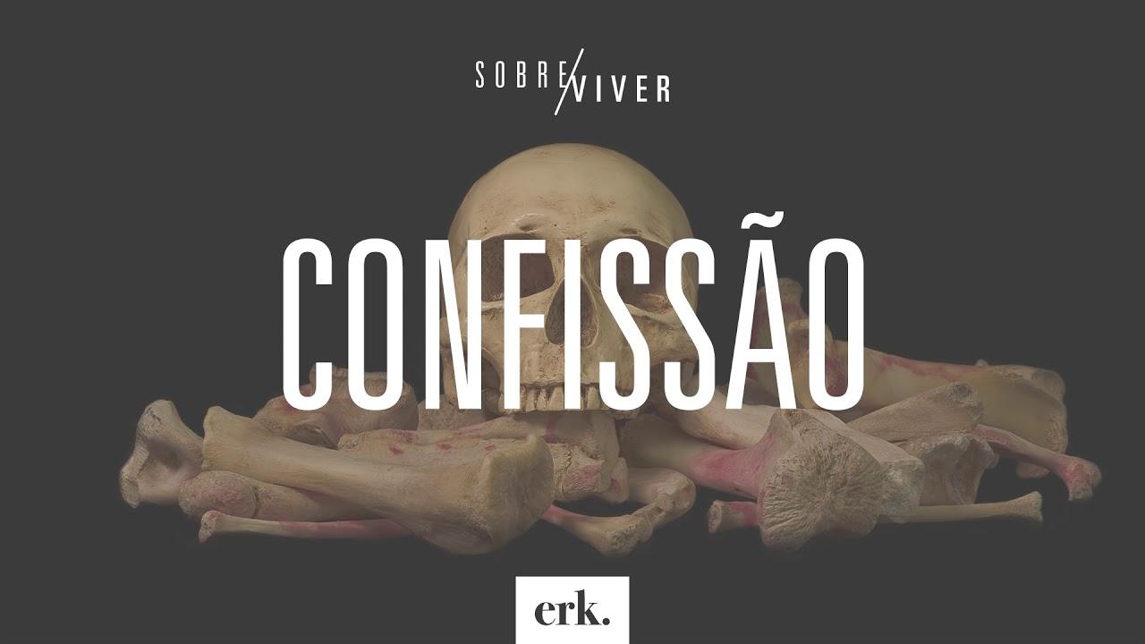 Sobre Viver #343 - Confissão / Ed René Kivitz