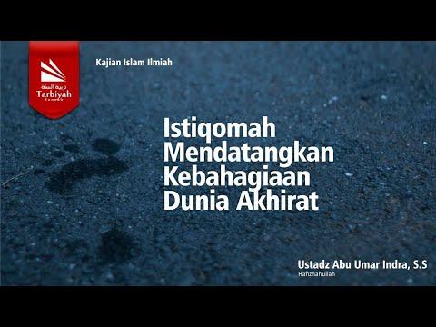 Kajian Tematik : Istiqomah Mendatangkan Kebahagiaan Dunia Akhirat | Ustadz Abu Umar Indra