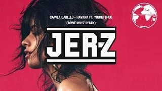 Download Lagu Camila Cabello - Havana ft. Young Thug (TOWELBOYZ Remix) Gratis STAFABAND